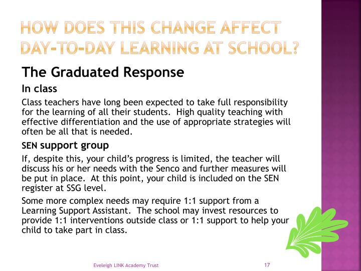 How does this change affect day-to-day learning at school?