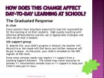 how does this change affect day to day learning at school