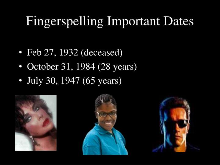 Fingerspelling Important Dates