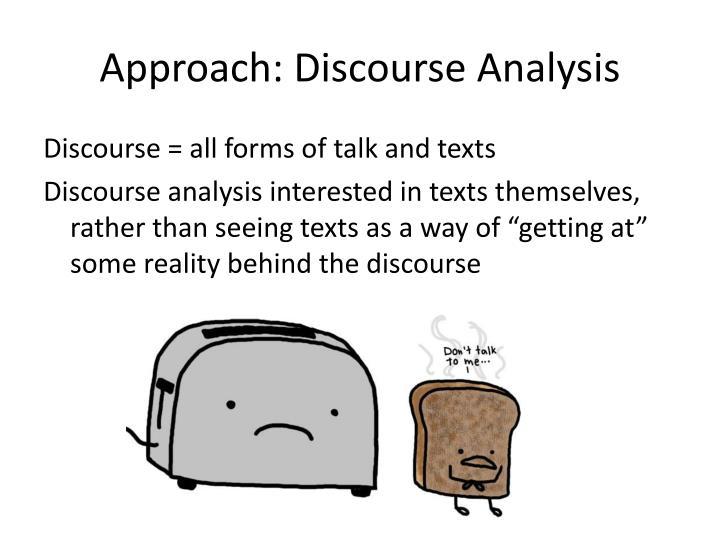 Approach: Discourse Analysis