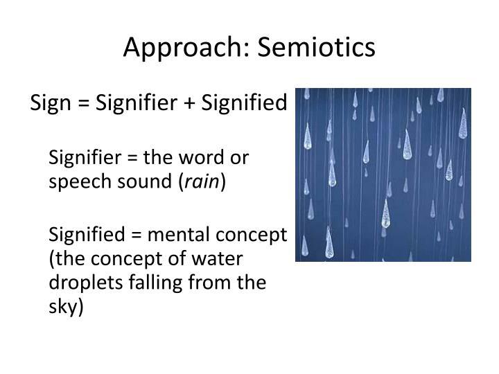 Approach: Semiotics