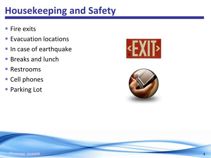 Housekeeping and Safety