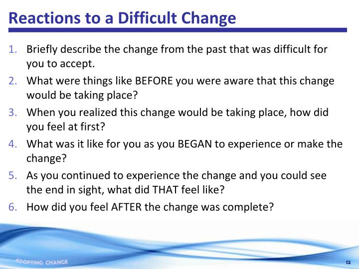 Reactions to a Difficult Change