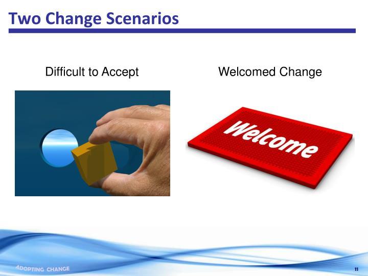 Two Change Scenarios