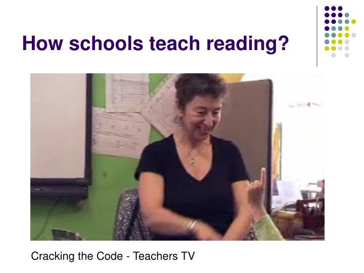 How schools teach reading?