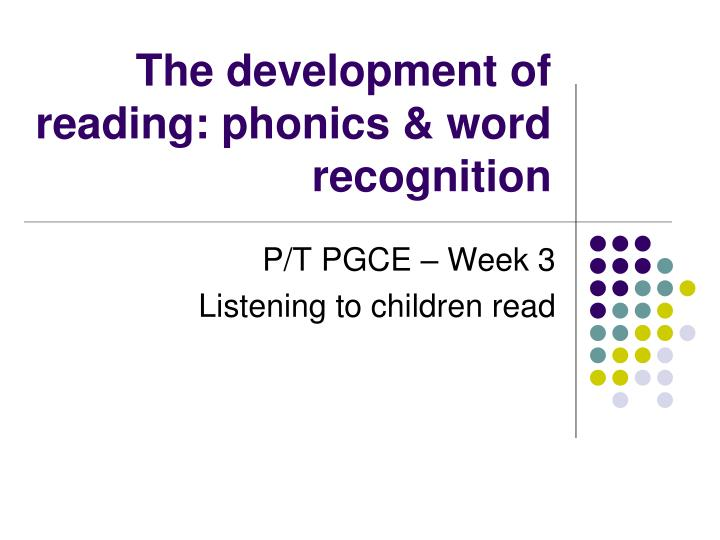 the development of reading phonics word recognition