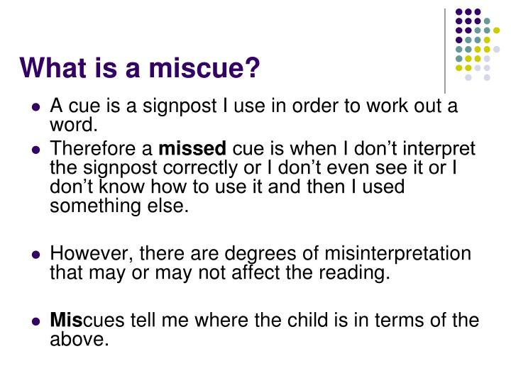 What is a miscue?