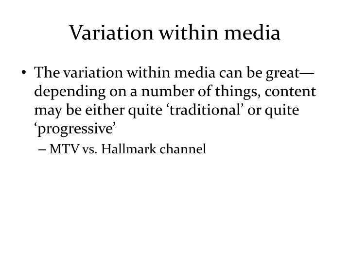 Variation within media