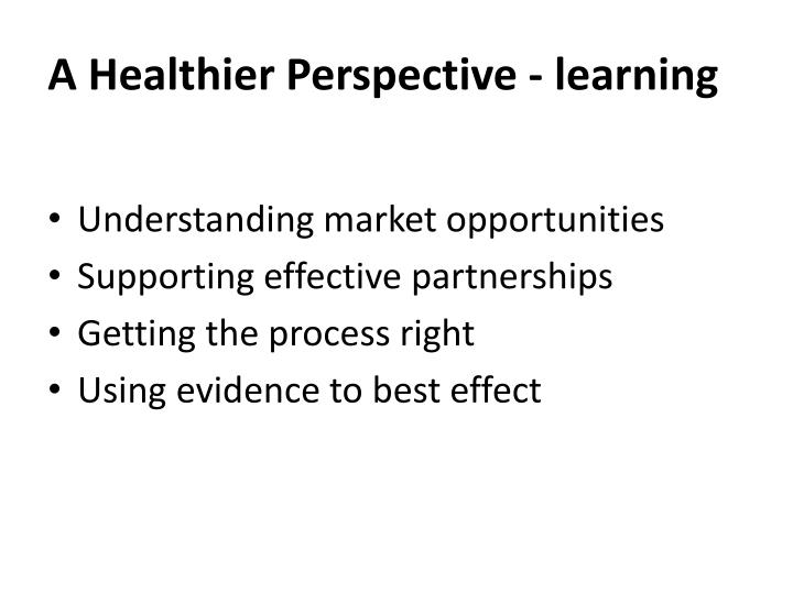 A Healthier Perspective - learning