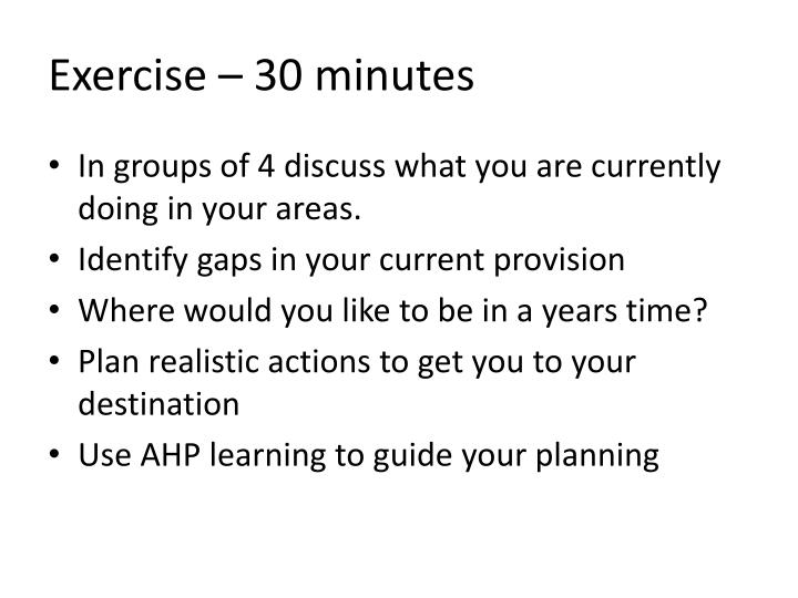 Exercise – 30 minutes