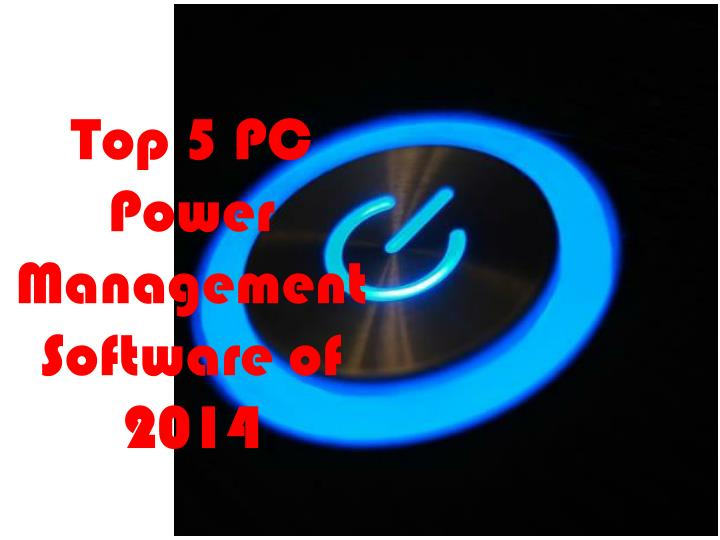 Top 5 PC Power Management Software of