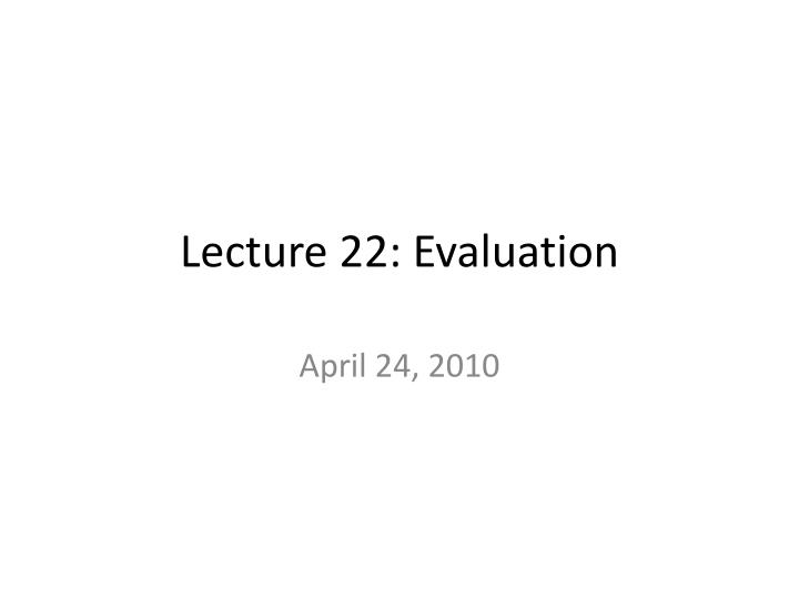 lecture 22 evaluation