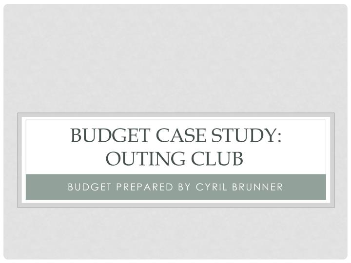 Budget Case Study: Outing Club