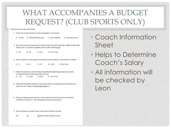 What accompanies a budget request