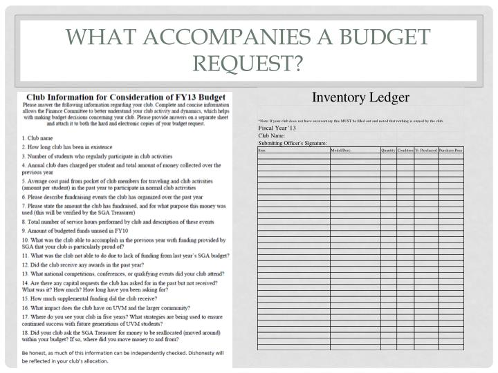 What accompanies a budget request?