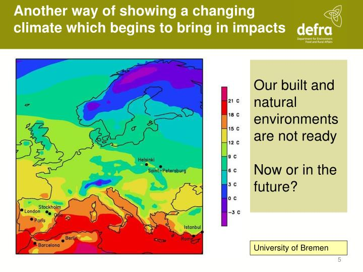 Another way of showing a changing climate which begins to bring in impacts