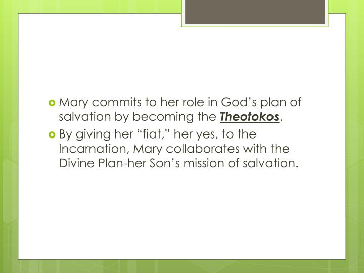 Mary commits to her role in God's plan of salvation by becoming the