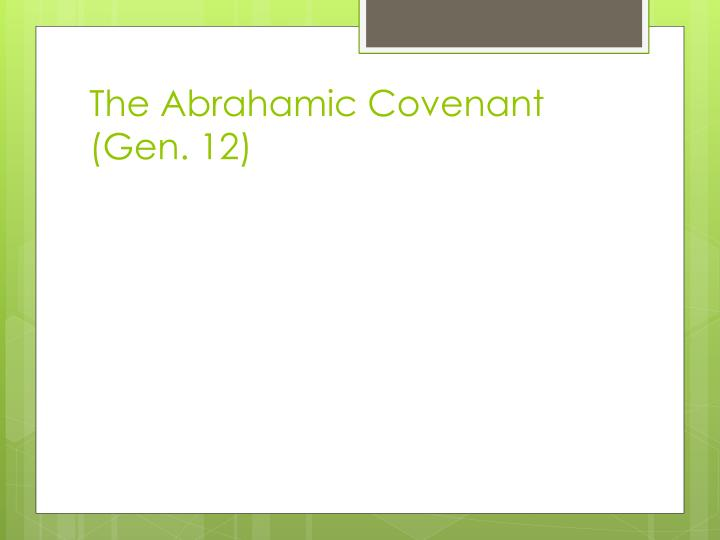The Abrahamic Covenant (Gen. 12)