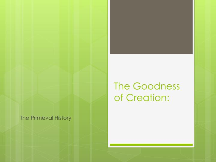 The goodness of creation