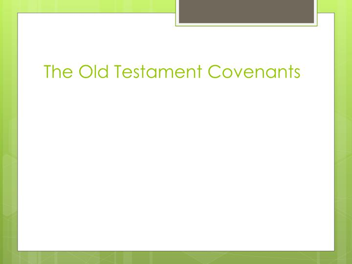 The Old Testament Covenants