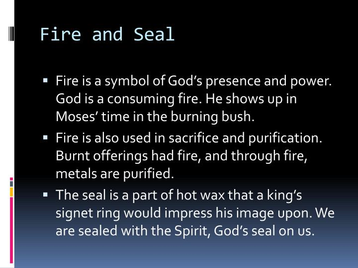 Fire and Seal