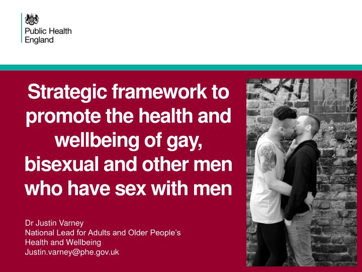 Strategic framework to promote the health and wellbeing of gay, bisexual and other men who have sex with men