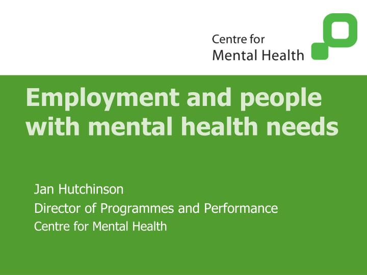 Employment and people with mental health needs