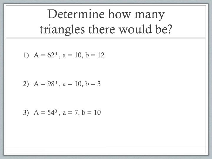 Determine how many triangles there would be?