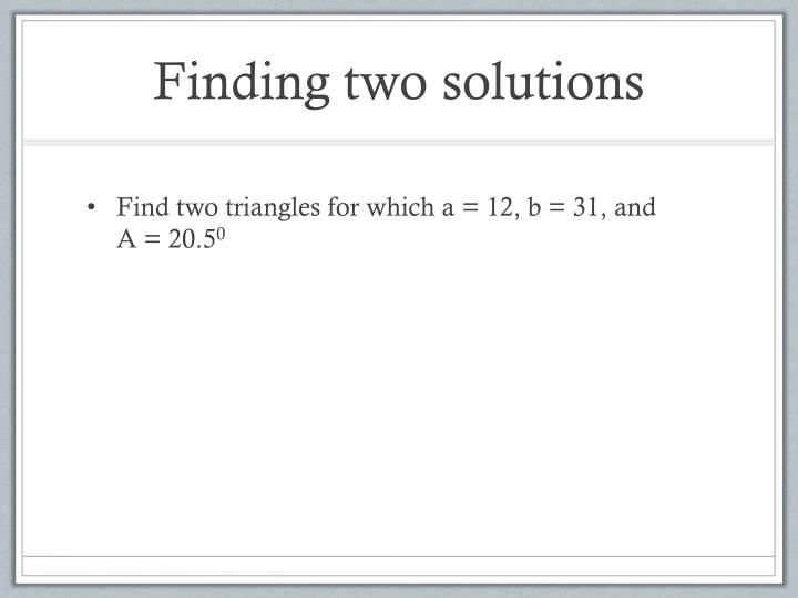 Finding two solutions