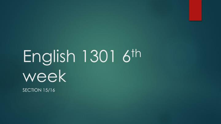 English 1301 6 th week