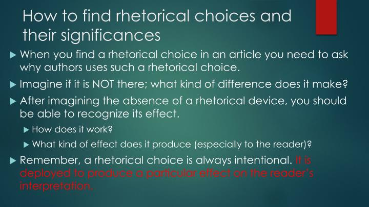 How to find rhetorical choices and their significances