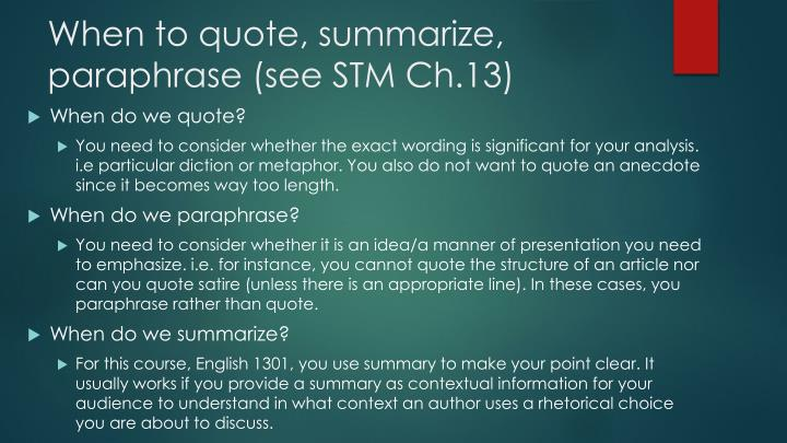 When to quote summarize paraphrase see stm ch 13