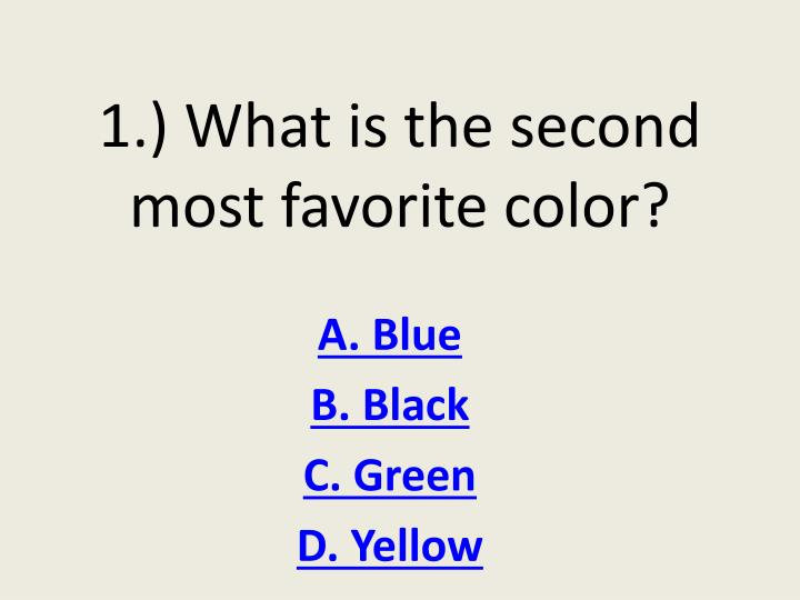 1.) What is the second most favorite color?