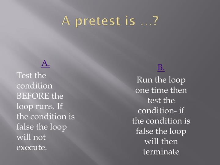 A pretest is …?