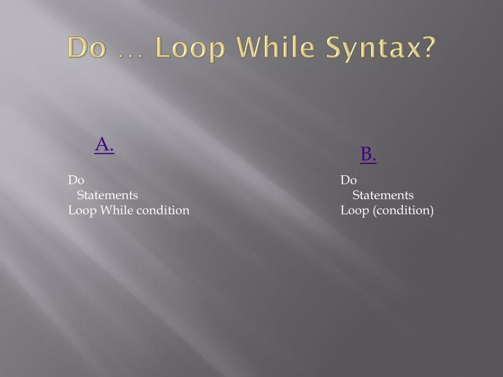 Do … Loop While Syntax?