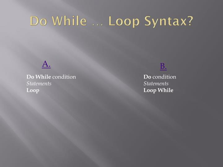 Do While … Loop Syntax?