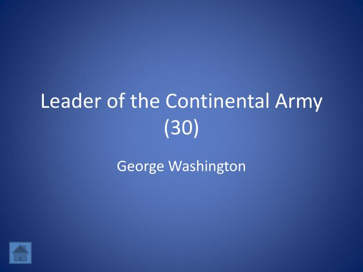 Leader of the Continental Army (30)