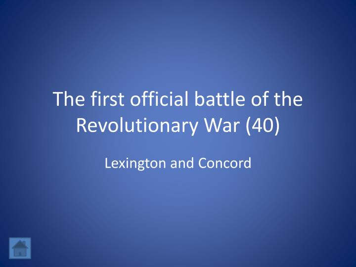The first official battle of the Revolutionary War (40)