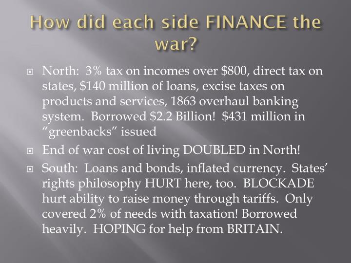 How did each side finance the war