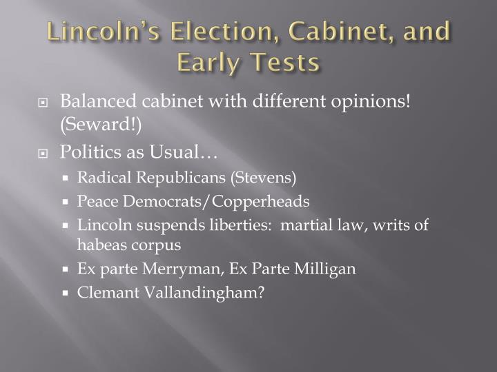 Lincoln s election cabinet and early tests