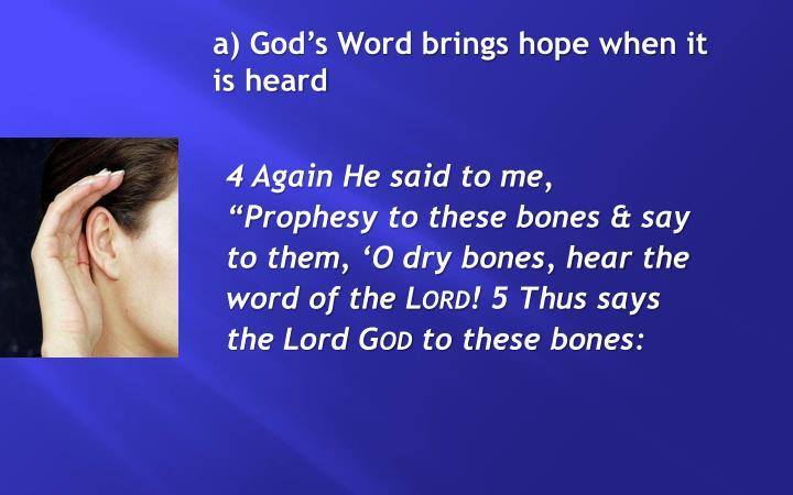 a) God's Word brings hope when it is heard
