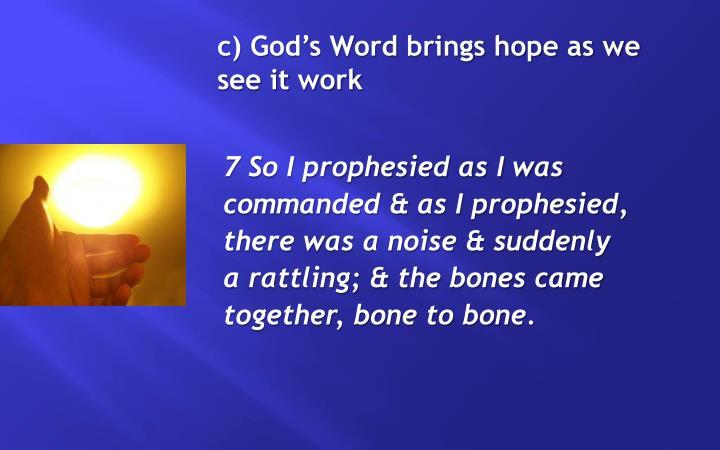 c) God's Word brings hope as we see it