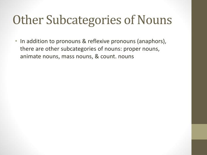 Other Subcategories of Nouns