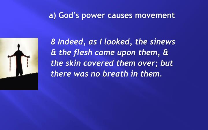 a) God's power causes