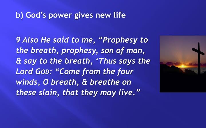 b) God's power gives new life