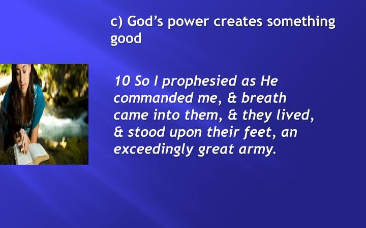 c) God's power creates something