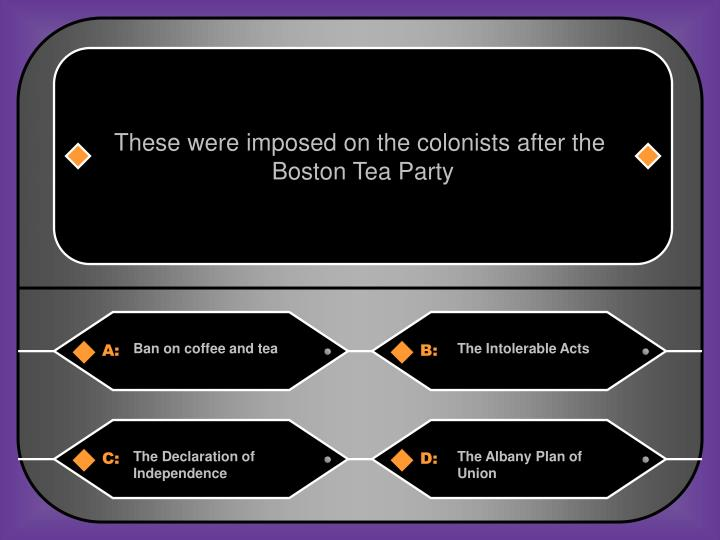 These were imposed on the colonists after the