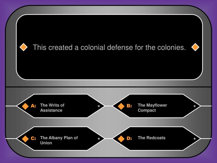 This created a colonial defense for the colonies.