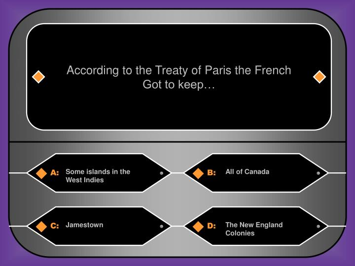 According to the Treaty of Paris the French