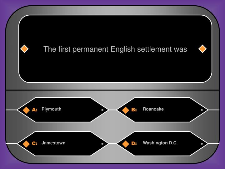 The first permanent English settlement was